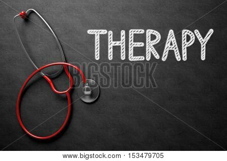 Medical Concept: Black Chalkboard with Therapy. Medical Concept: Black Chalkboard with Handwritten Medical Concept - Therapy with Red Stethoscope. Top View. 3D Rendering.