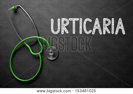 Black Chalkboard with Urticaria - Medical Concept. Urticaria Handwritten Medical Concept on Chalkboard. Top View Composition with Black Chalkboard and Green Stethoscope on it. 3D Rendering.