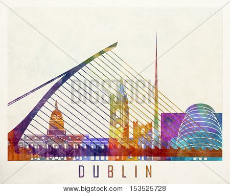 Dublin landmarks in artistic abstract watercolor poster