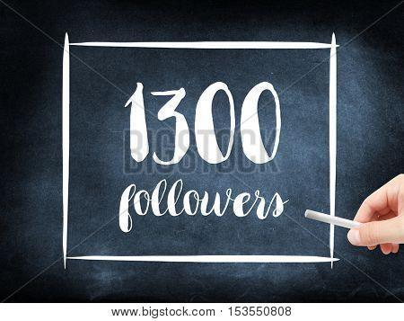 1300 followers written on a blackboard