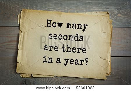 Traditional riddle. How many seconds are there in a year?