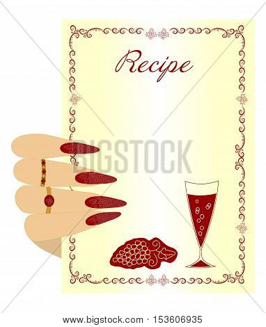 Beautiful illustration for recording your favorite wine recipes and drinks. Beautiful female Hand holds sheet to record the recipe wine
