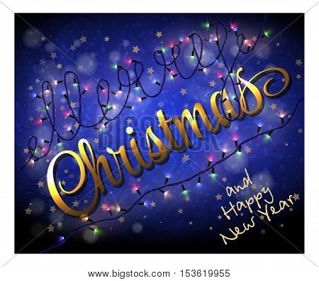 Card with colorful holydays lights. Golden lettering. Merry Cristmas and Happy New Year blue background. Vector Eps10
