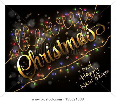 Card with colorful holydays lights. Golden lettering. Merry Cristmas and Happy New Year black background. Vector Eps10