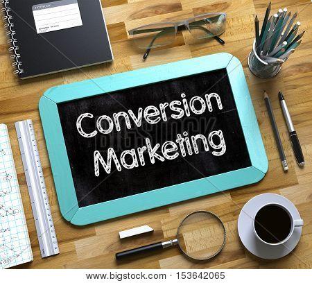 Conversion Marketing Concept on Small Chalkboard. Conversion Marketing on Small Chalkboard. 3d Rendering.