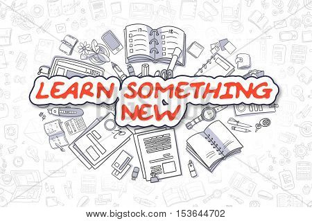 Learn Something New - Sketch Business Illustration. Red Hand Drawn Text Learn Something New Surrounded by Stationery. Doodle Design Elements.