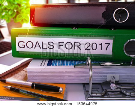 Goals for 2017 - Green Office Folder on Background of Working Table with Stationery and Laptop. Goals for 2017 Business Concept on Blurred Background. Goals for 2017 Toned Image. 3D.