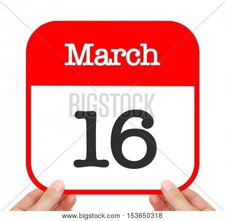 March 16 written on a calendar
