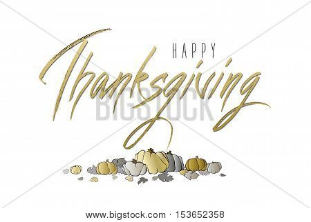 Happy Thanksgivingl - hand drawn lettering calligraphy text on horizontal white background isolated with gold pumpkins design. Good wishes for thanksgiving day. Vector illustration stock vector.