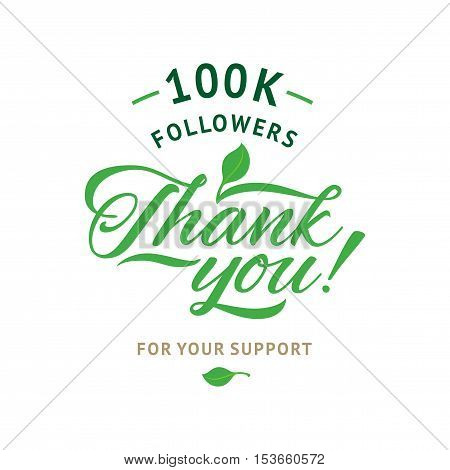 Thank you 100 000 followers card. Vector ecology design template for network friends and followers. Image for Social Networks. Web user celebrates a large number of subscribers or followers.