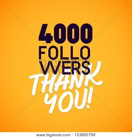 Vector thanks design template for network friends and followers. Thank you 4000 followers card. Image for Social Networks. Web user celebrates a large number of subscribers or followers.