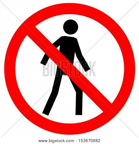 No walking traffic sign. Prohibited signs silhouette of walking man in a crossed circle isolated on white background.