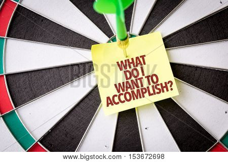 What Do I Want To Accomplish?