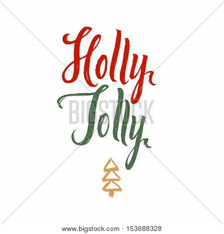 Holly Jolly. Merry Christmas Hand Drawn Calligraphy on White Background. Original black and white holly jolly hand written phrase, calligraphy vector illustration