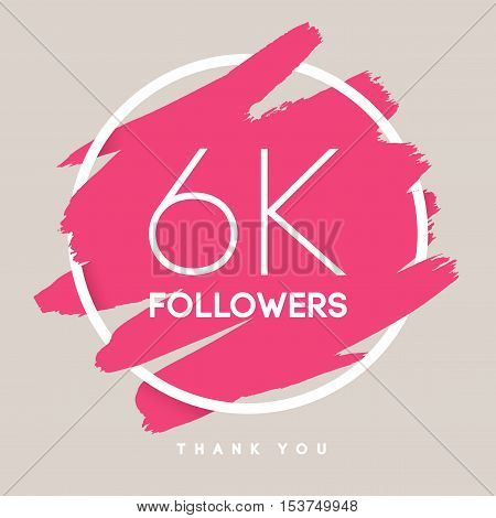 Vector thanks design template for network friends and followers. Thank you 6 K followers card. Image for Social Networks. Web user celebrates large number of subscribers or followers.