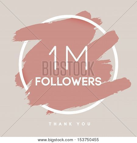 Vector thanks design template for network friends and followers. Thank you 1 M followers card. Image for Social Networks. Web user celebrates large number of subscribers or followers.