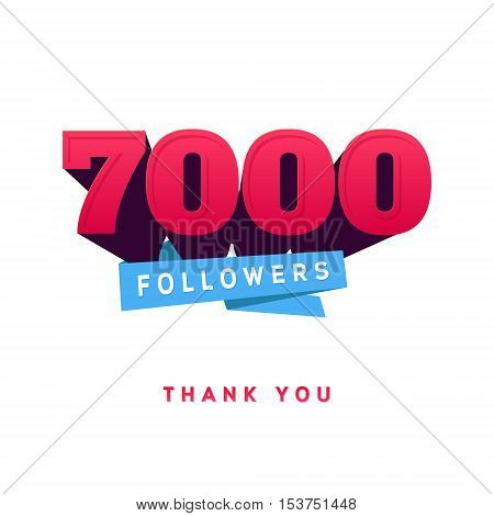 Vector thanks design template for network friends and followers. Thank you 7000 followers card. Image for Social Networks. Web user celebrates a large number of subscribers or followers.