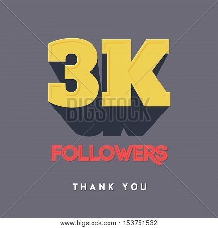 Vector thanks design template for network friends and followers. Thank you 3000 followers card. Image for Social Networks. Web user celebrates a large number of subscribers or followers.