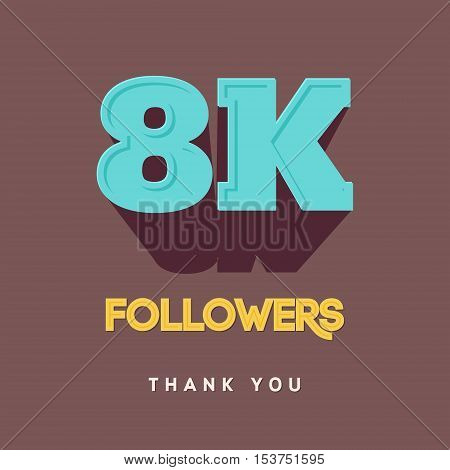 Vector thanks design template for network friends and followers. Thank you 8000 followers card. Image for Social Networks. Web user celebrates a large number of subscribers or followers.