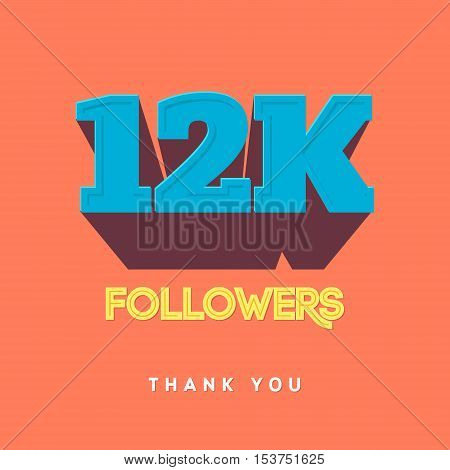 Vector thanks design template for network friends and followers. Thank you 12 000 followers card. Image for Social Networks. Web user celebrates a large number of subscribers or followers