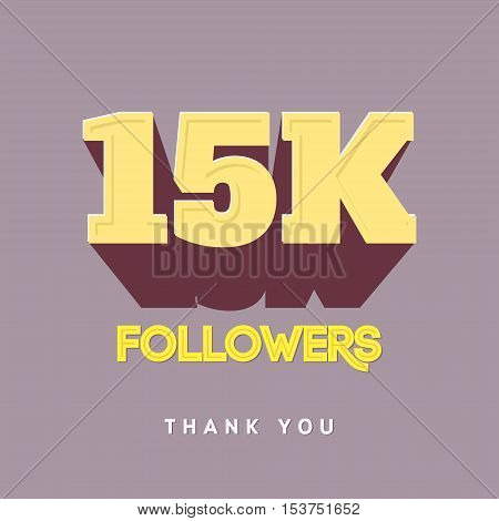 Vector thanks design template for network friends and followers. Thank you 15 000 followers card. Image for Social Networks. Web user celebrates a large number of subscribers or followers