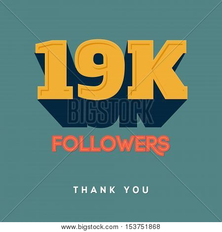 Vector thanks design template for network friends and followers. Thank you 19 000 followers card. Image for Social Networks. Web user celebrates a large number of subscribers or followers