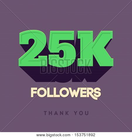 Vector thanks design template for network friends and followers. Thank you 25 000 followers card. Image for Social Networks. Web user celebrates a large number of subscribers or followers