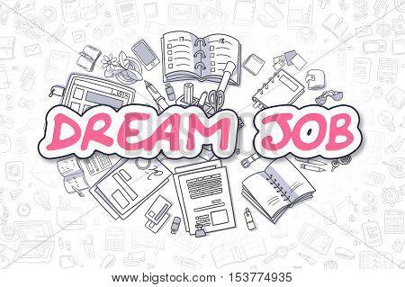 Dream Job - Sketch Business Illustration. Magenta Hand Drawn Inscription Dream Job Surrounded by Stationery. Cartoon Design Elements.