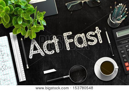 Black Chalkboard with Act Fast Concept. 3d Rendering. Toned Image.