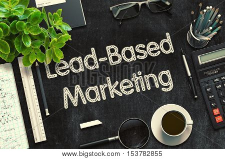 Lead-Based Marketing - Text on Black Chalkboard.3d Rendering. Toned Image.
