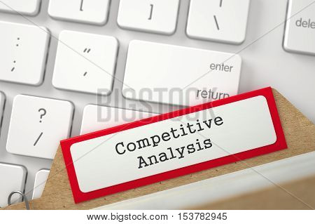 Competitive Analysis. Red Sort Index Card on Background of White Modern Computer Keyboard. Business Concept. Close Up View. Selective Focus. 3D Rendering.