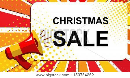 Pop art sale background with megaphone and CHRISTMAS SALE announcement. Loudspeaker banner in flat style.