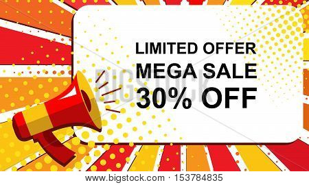 Pop art sale background with megaphone and LIMITED OFFER MEGA SALE 30 PERCENT OFF announcement. Loudspeaker banner in flat style.