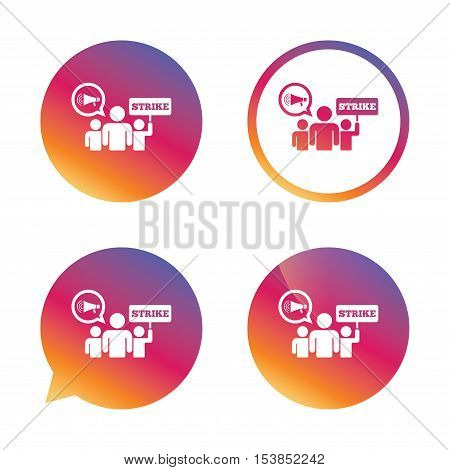 Strike sign icon. Group of people symbol. Industrial action. Holding protest banner and megaphone. Gradient buttons with flat icon. Speech bubble sign. Vector