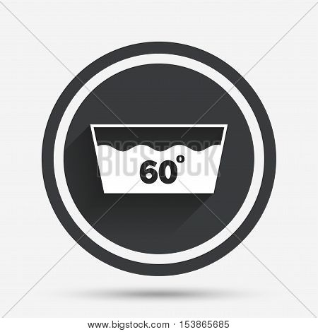 Wash icon. Machine washable at 60 degrees symbol. Circle flat button with shadow and border. Vector