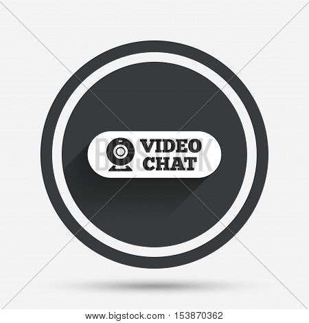 Video chat sign icon. Webcam video conversation symbol. Website webcam talk. Circle flat button with shadow and border. Vector poster
