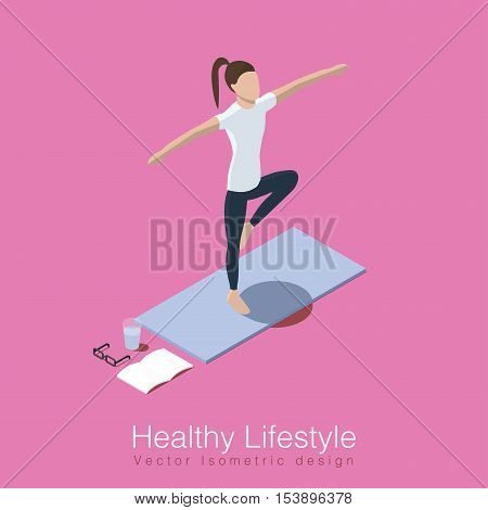 Isometric vector illustration concept of healthy life style. Woman does yoga workout she's balancing on one leg on yoga mat glass of water training diary and her glasses are over the mat.