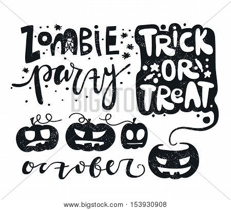 Black and white set vector illustration, postcard for Happy Halloween. Modern and stylish hand drawn lettering. Quote. Zombie. Text banner or background for Zombie Party. Trick or treat. Pumpkin