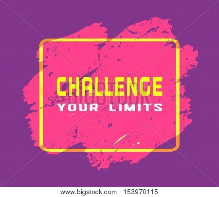Challenge Concept. Motivation Quote on challenging the limits. Target Achievement Business plan typography poster. Design idea of sign slogan for win expression banner. Vector illustration