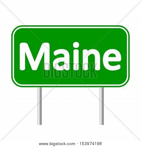 Maine green road sign isolated on white background