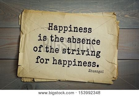 Top 10 quotes by Chuang Tzu - Chinese philosopher presumably the IV century BC. e. Warring States era.  Happiness is the absence of the striving for happiness.