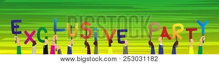 Diverse Hands Holding Letters Of The Alphabet Created The Word Exclusive Party. Vector Illustration.