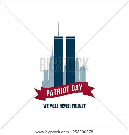 9/11 Patriot Day Card With Twins Towers. Usa Patriot Day Banner. September 11, 2001. World Trade Cen