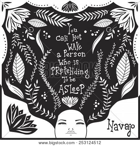 You can not wake a person who is pretending to be asleep inspirational quote, handlettering design black and white, native american proverb, vector illustration poster