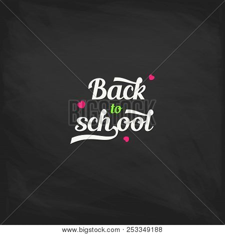 Welcome Back To School Label On A Chalkboard. School Background. Back To School Sale Tag. Vector Ill