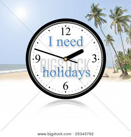 I need holidays