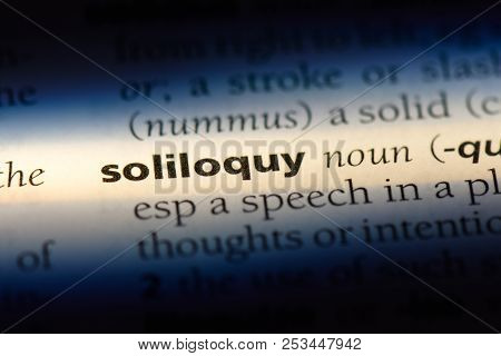 Soliloquy Word In A Dictionary. Soliloquy Concept.