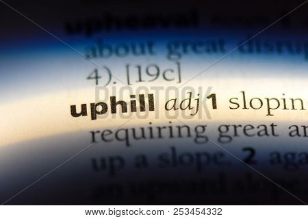 Uphill Word In A Dictionary. Uphill Concept.