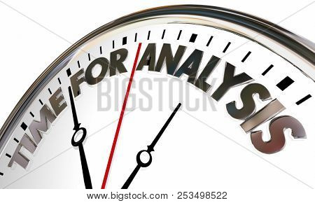 Time for Analysis Look Into Analyze Therapy Clock Words 3d Illustration