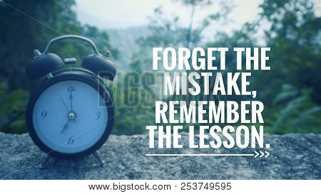 Motivational And Inspirational Quote - Forget The Mistake, Remember The Lesson. Blurred Vintage Styl